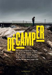 Décamper : de Lampedusa à Calais, un livre de textes et d'images & un disque pour parler d'une terre sans accueil