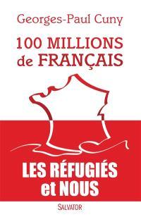 100 millions de Français : les réfugiés et nous
