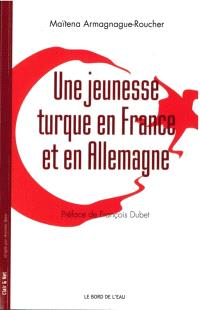 Une jeunesse turque en France et en Allemagne
