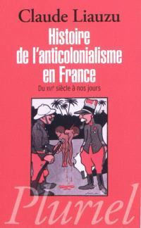 Histoire de l'anticolonialisme en France : du XVIe siècle à nos jours