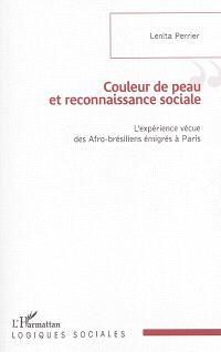 Couleur de peau et reconnaissance sociale : l'expérience vécue des Afro-Brésiliens émigrés à Paris