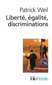 Liberté, égalité, discriminations : l'identité nationale au regard de l'histoire