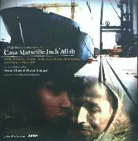 Casa Marseille Inch'Allah : d'après le documentaire Attik, Othman, Karim, Tarik, des enfants clandestins marocains à Marseille