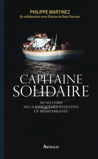 Capitaine solidaire : au secours des naufragés clandestins en Méditerranée