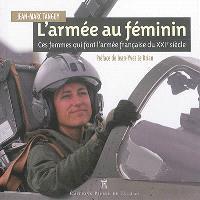 L'armée au féminin : ces femmes qui font l'armée française du XXIe siècle