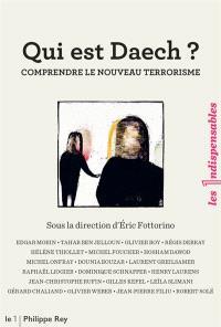 Qui est Daech ? : comprendre le nouveau terrorisme
