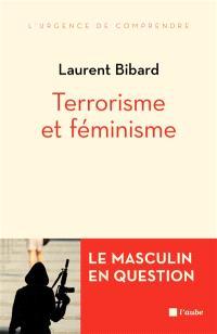 Terrorisme et féminisme : le masculin en question