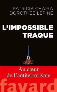 L'impossible traque : au coeur de l'antiterrorisme