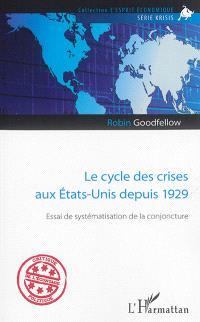 Le cycle des crises aux Etats-Unis depuis 1929 : essai de systématisation de la conjoncture