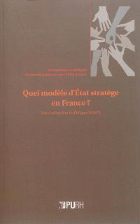 Quel modèle d'Etat stratège en France ?