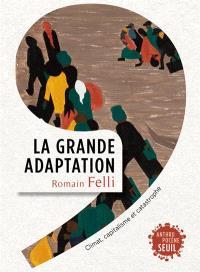 Grande adaptation : climat, capitalisme et catastrophe