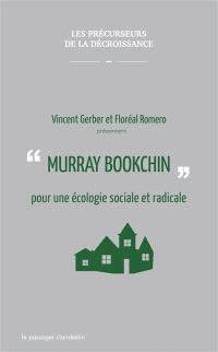 Murray Bookchin : pour une écologie sociale et radicale