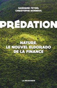Prédation : nature, le nouvel eldorado de la finance