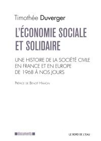 L'économie sociale et solidaire : une histoire de la société civile en France et en Europe de 1968 à nos jours