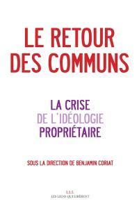 Le retour des communs : la crise de l'idéologie propriétaire