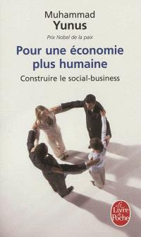 Pour une économie plus humaine : construire le social-business
