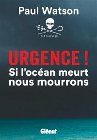 Urgence ! : si l'océan meurt nous mourrons