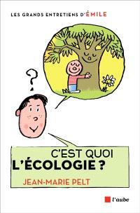 C'est quoi l'écologie ? : entretiens avec Emile