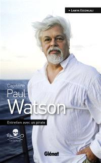 Capitaine Paul Watson : entretien avec un pirate