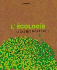 L'écologie : si on en parlait !