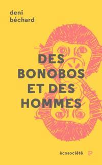 Des bonobos et des hommes  : voyage au coeur du Congo
