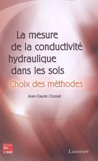 La mesure de la conductivité hydraulique dans les sols : choix des méthodes