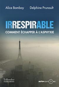Irrespirable : comment échapper à l'asphyxie