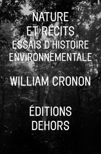 Nature et récits : essais d'histoire environnementale