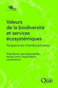 Valeurs de la biodiversité et services écosystémiques : perspectives interdisciplinaires