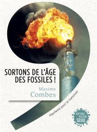 Sortons de l'âge des fossiles ! : manifeste pour la transition