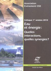Eau et énergie : quelles interactions, quelles synergies ? : actes du colloque, 1er octobre 2010, Agora Einstein, Sophia Antipolis
