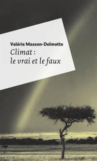 Climat : le vrai et le faux