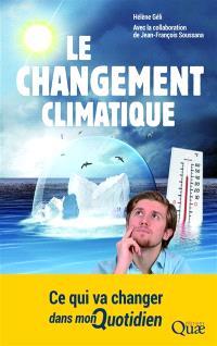 Le changement climatique : ce qui va changer dans mon quotidien