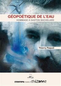 Géopoétique de l'eau : hommage à Gaston Bachelard