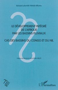 Le développement intégré de l'Afrique par les bassins fluviaux : cas des bassins du Congo et du Nil