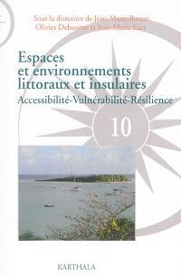 Espaces et environnements littoraux et insulaires : accessibilité, vulnérabilité, résilience
