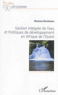 Gestion intégrée de l'eau et politiques de développement en Afrique de l'Ouest