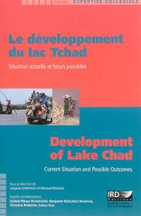 Le développement du lac Tchad : situation actuelle et futurs possibles = Development of Lake Chad : current situation and possible outcomes