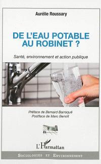 De l'eau potable au robinet : santé, environnement et action publique