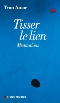 Tisser le lien : méditations