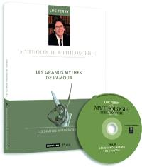 Les grands mythes de l'amour : les grands mythes grecs