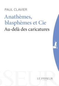 Anathèmes, blasphèmes & cie : au-delà des caricatures