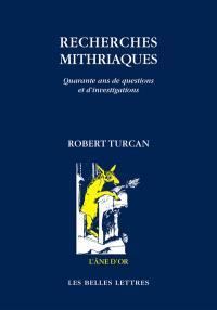 Recherches mithriaques : quarante ans de questions et d'investigations