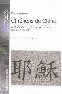 Chrétiens de Chine : affiliations et conversions au XXIe siècle