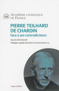 Pierre Teilhard de Chardin face à ses contradicteurs