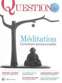 Question de. n° 1, Méditation : l'aventure incontournable