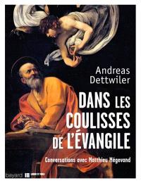 Dans les coulisses de l'Evangile : conversations avec Matthieu Mégevand