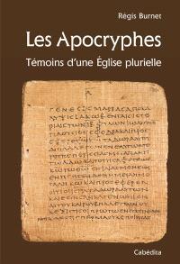 Les apocryphes : témoins pluriels d'une Eglise plurielle