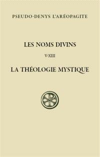 Les noms divins : la théologie mystique. Volume 2