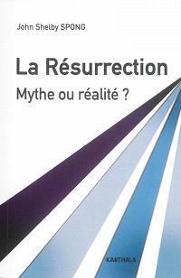 La Résurrection : mythe ou réalité ? : un évêque à la recherche des origines du christianisme
